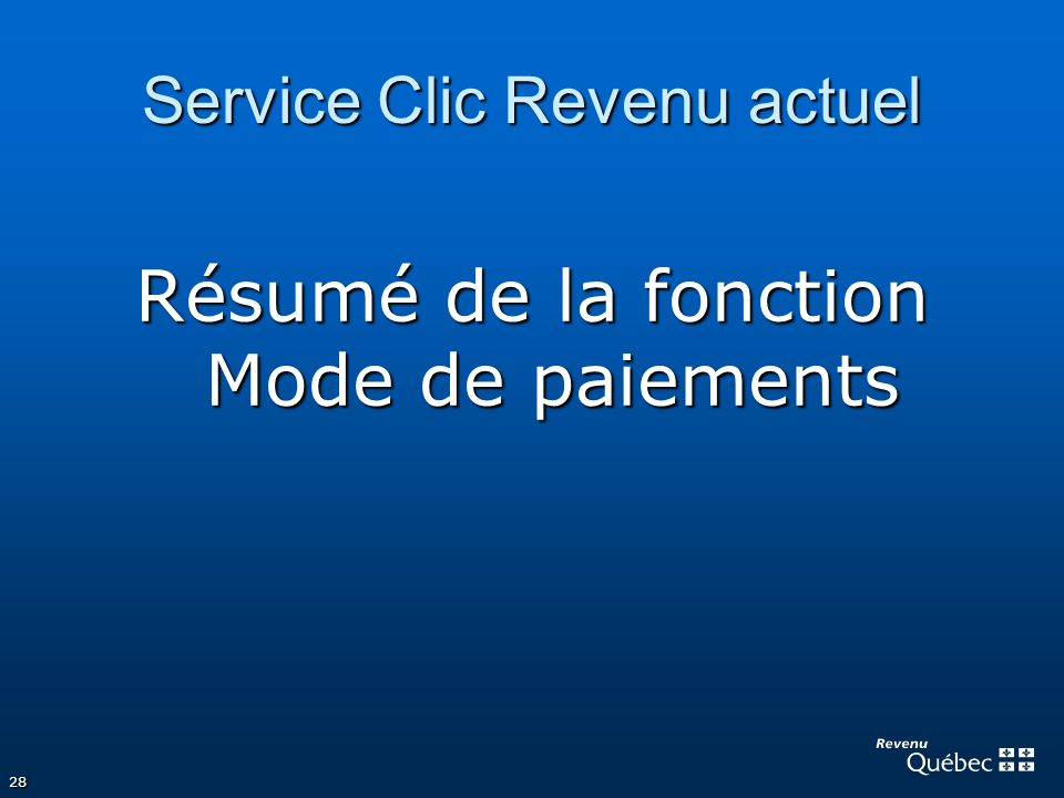 28 Service Clic Revenu actuel Résumé de la fonction Mode de paiements