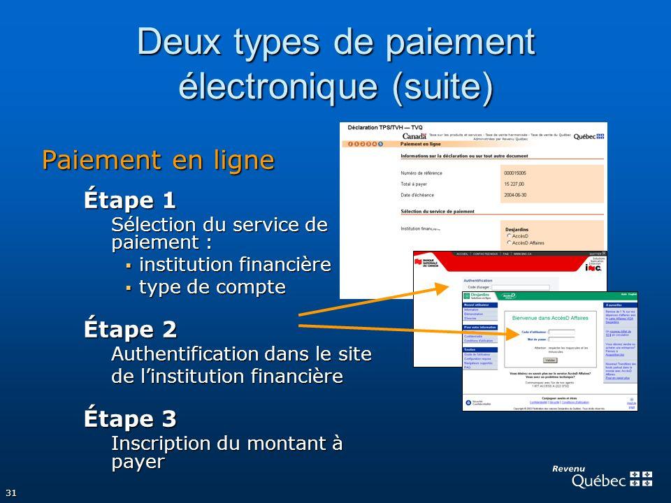 31 Paiement en ligne Étape 1 Sélection du service de paiement : institution financière institution financière type de compte type de compte Étape 2 Au