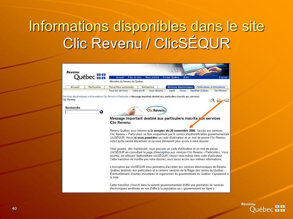 40 Informations disponibles dans le site Clic Revenu / ClicSÉQUR
