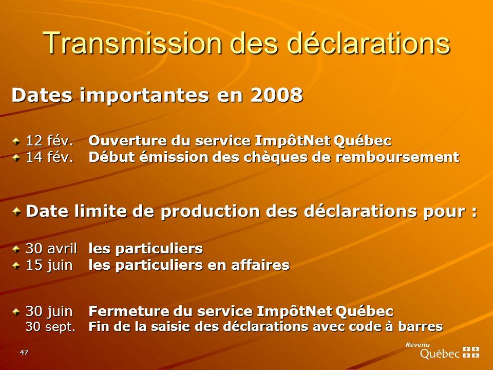 47 Dates importantes en 2008 12 fév.Ouverture du service ImpôtNet Québec 14 fév.Début émission des chèques de remboursement Date limite de production