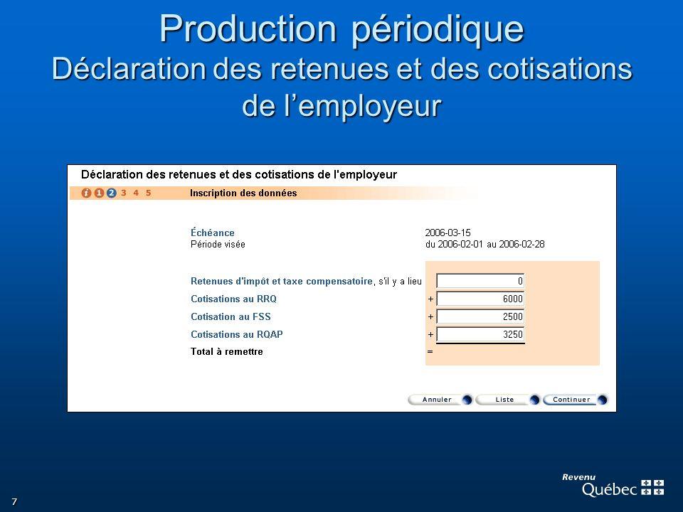 7 Production périodique Déclaration des retenues et des cotisations de lemployeur
