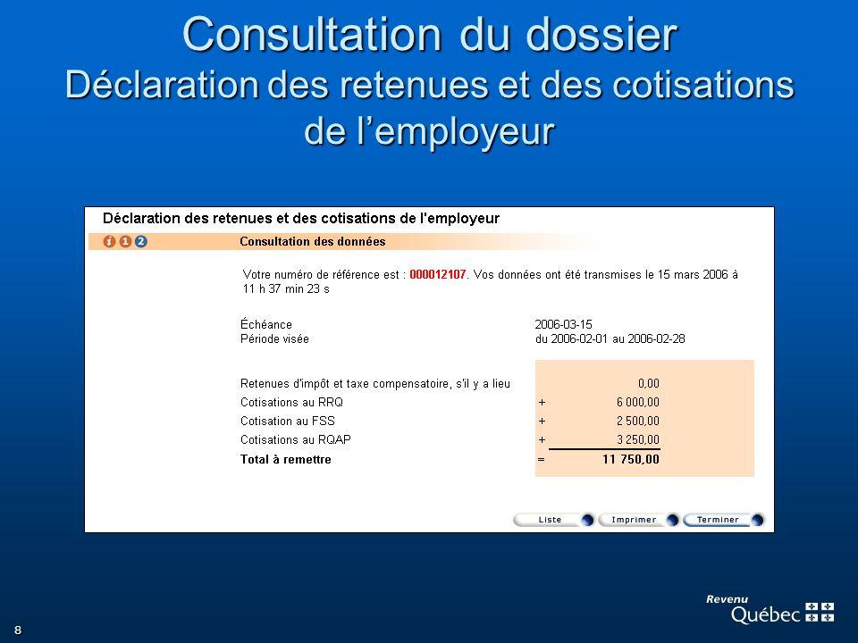 8 Consultation du dossier Déclaration des retenues et des cotisations de lemployeur