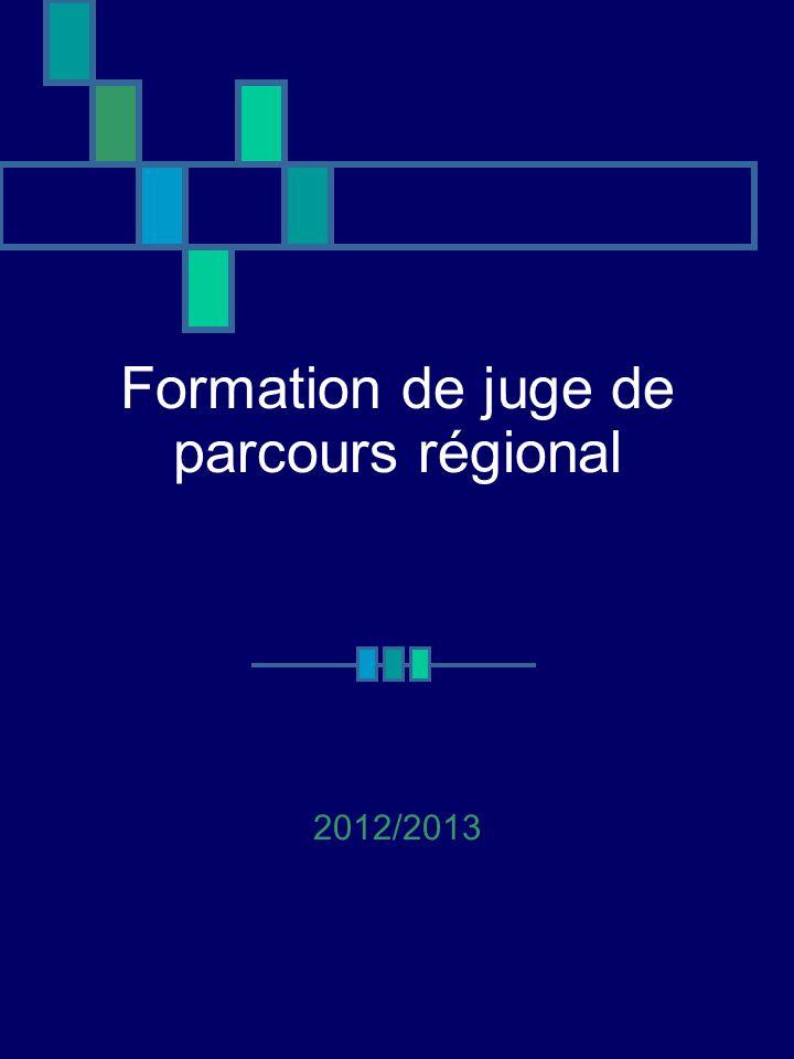 Organisation de la formation 1 - Nécessité de former les juges de parcours 2 – Les REFERENCES : règlement et annexes, 3 – Les OFFICIELS : différentes fonctions, rôle,environnement….