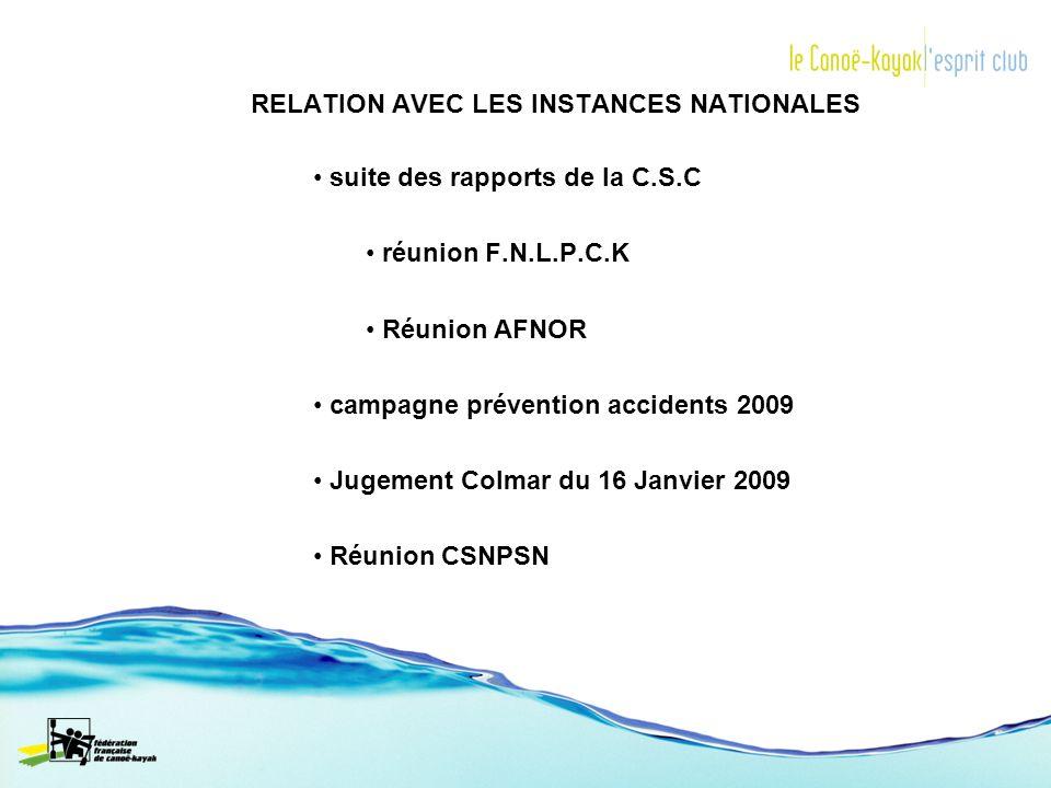 RELATION AVEC LES INSTANCES NATIONALES suite des rapports de la C.S.C réunion F.N.L.P.C.K Réunion AFNOR campagne prévention accidents 2009 Jugement Co
