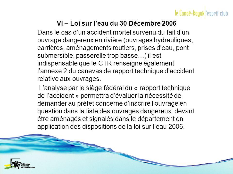 VI – Loi sur leau du 30 Décembre 2006 Dans le cas dun accident mortel survenu du fait dun ouvrage dangereux en rivière (ouvrages hydrauliques, carrièr