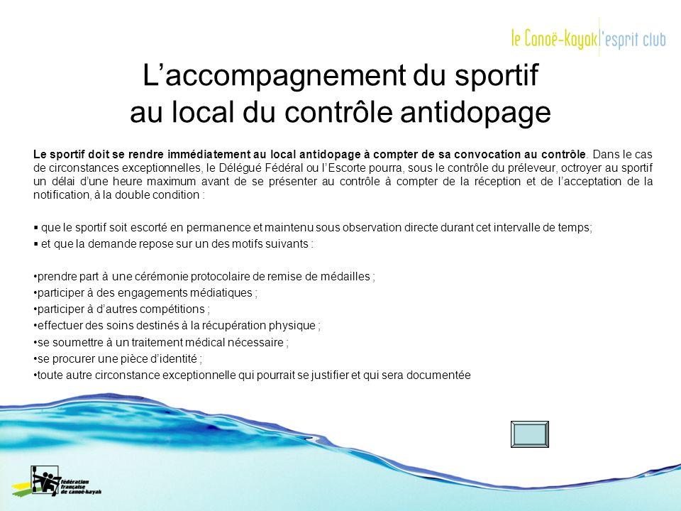Le sportif doit se rendre immédiatement au local antidopage à compter de sa convocation au contrôle. Dans le cas de circonstances exceptionnelles, le