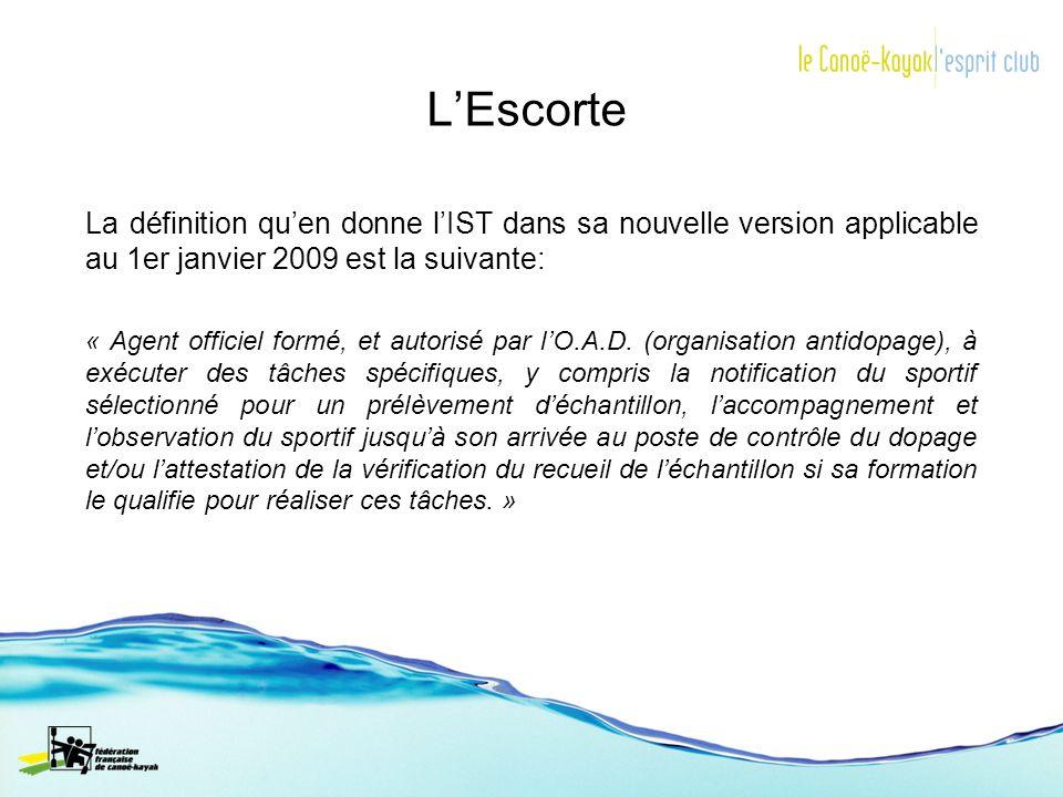 LEscorte La définition quen donne lIST dans sa nouvelle version applicable au 1er janvier 2009 est la suivante: « Agent officiel formé, et autorisé pa