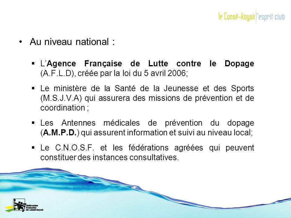 LAgence Française de Lutte contre le Dopage (A.F.L.D), créée par la loi du 5 avril 2006; Le ministère de la Santé de la Jeunesse et des Sports (M.S.J.