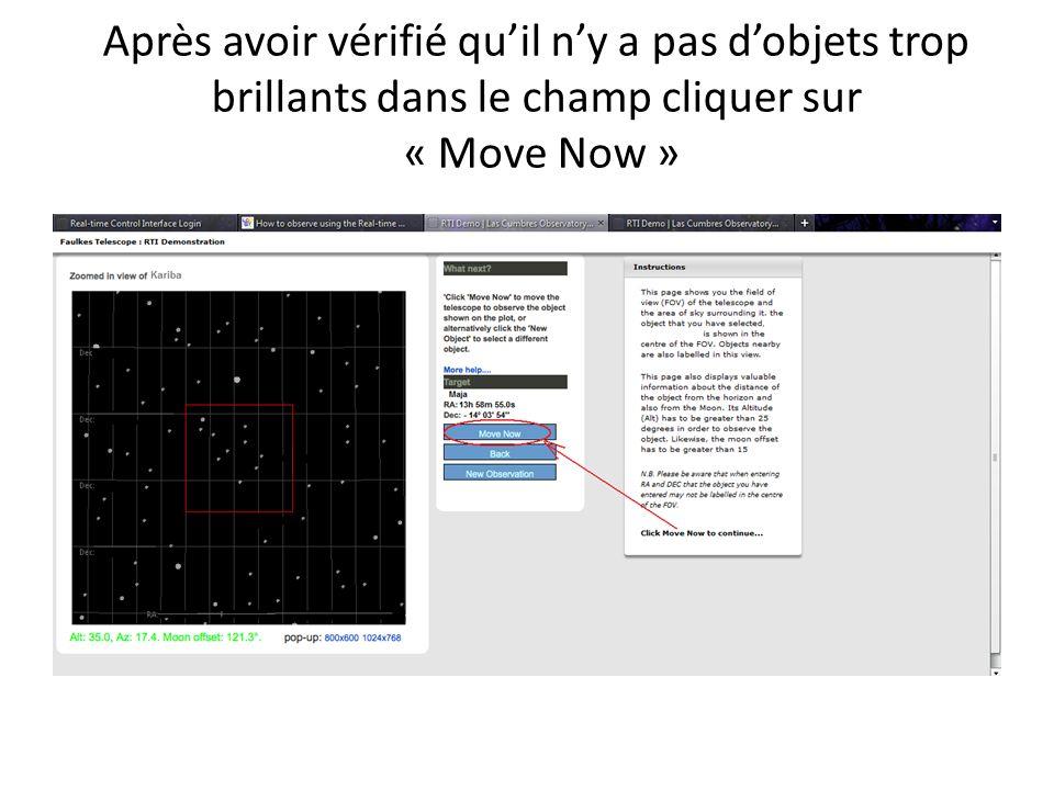Après avoir vérifié quil ny a pas dobjets trop brillants dans le champ cliquer sur « Move Now »