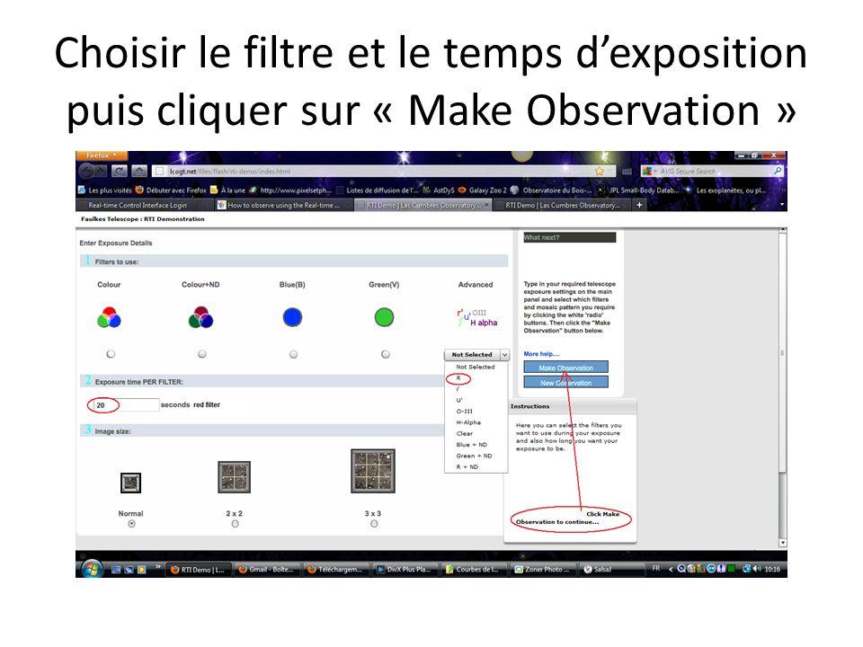 Choisir le filtre et le temps dexposition puis cliquer sur « Make Observation »