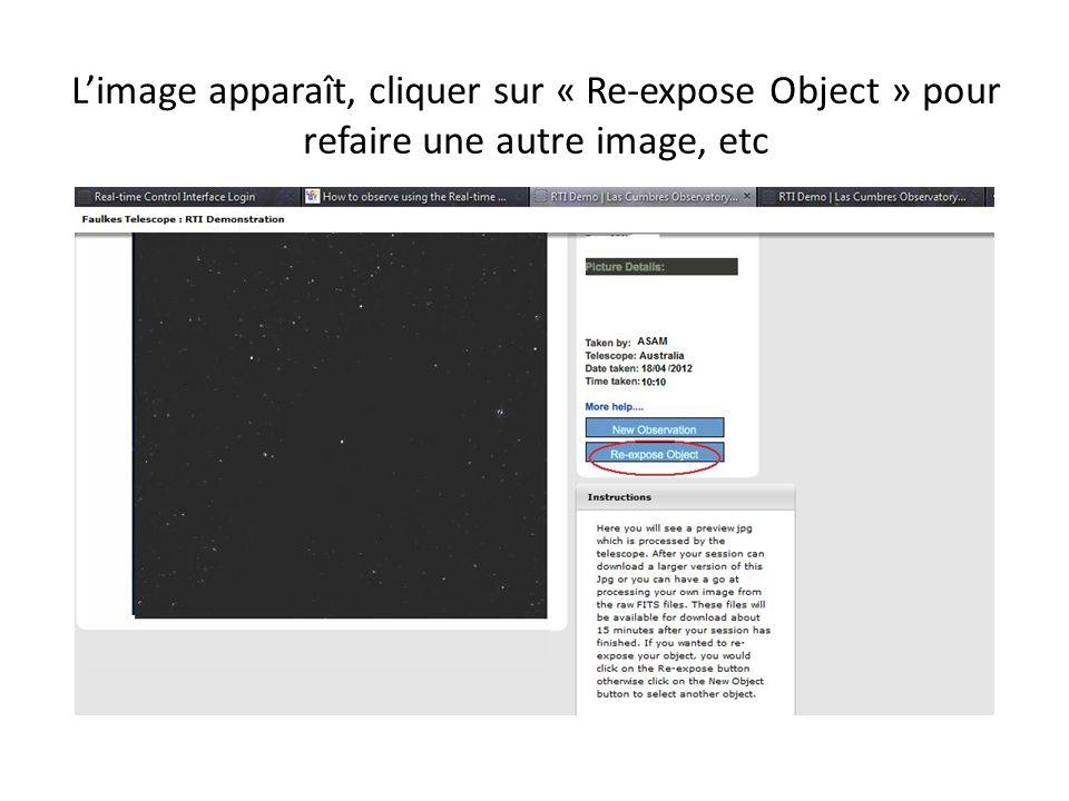 Limage apparaît, cliquer sur « Re-expose Object » pour refaire une autre image, etc