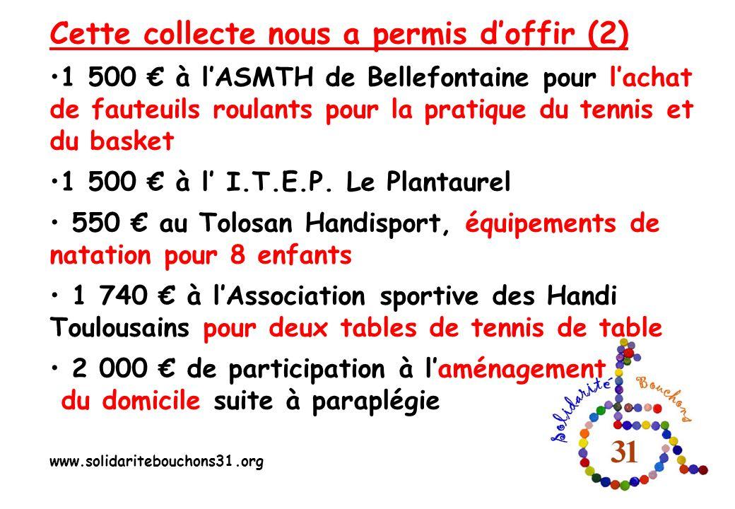 Cette collecte nous a permis doffir (2) 1 500 à lASMTH de Bellefontaine pour lachat de fauteuils roulants pour la pratique du tennis et du basket 1 50