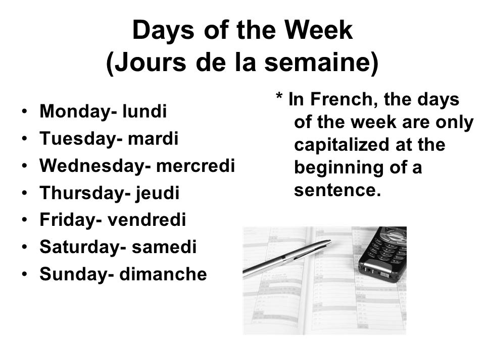 Months of the Year (Mois de lannée) January- janvier February- février March- mars April- avril May- mai June- juin July- juillet August- août September- septembre October- octobre November- novembre December- décembre * In French, the months of the year are only capitalized at the beginning of a sentence.