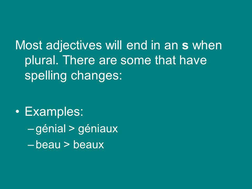 If the noun is both feminine and plural then the adjective must reflect the same.