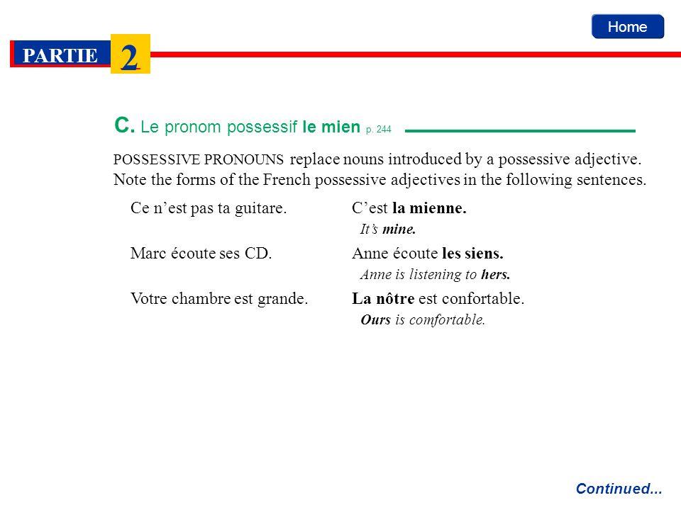 Home PARTIE 2 C.Le pronom possessif le mien p. 244 Continued...