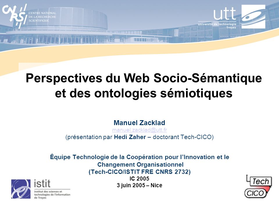 2 Introduction au W2S et aux ontologies sémiotiques Approches de la sémantique Formalité machinale VS formalité sémiotique Discussion : Positionnement