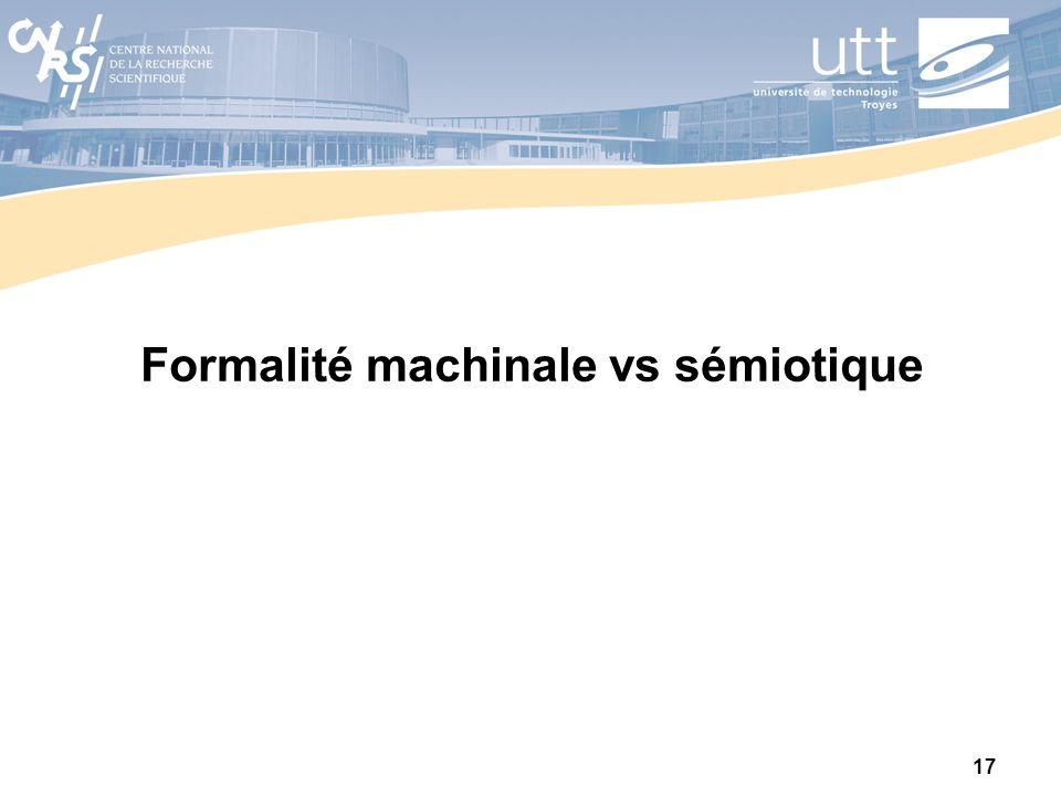 17 Formalité machinale vs sémiotique