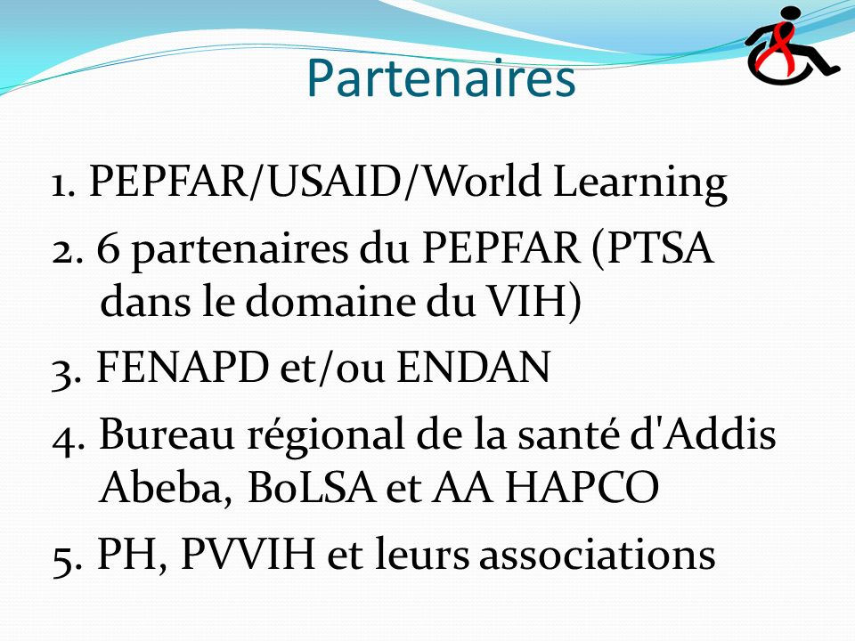 Partenaires 1. PEPFAR/USAID/World Learning 2.