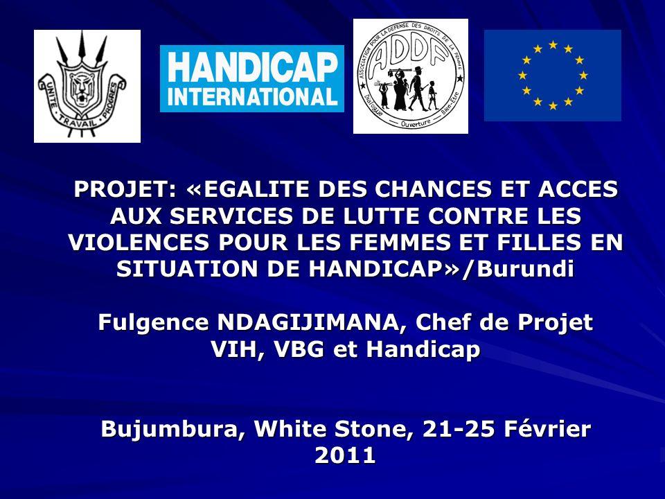 PROJET: «EGALITE DES CHANCES ET ACCES AUX SERVICES DE LUTTE CONTRE LES VIOLENCES POUR LES FEMMES ET FILLES EN SITUATION DE HANDICAP»/Burundi Fulgence