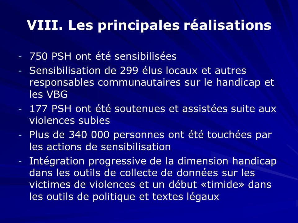 VIII. Les principales réalisations - - 750 PSH ont été sensibilisées - - Sensibilisation de 299 élus locaux et autres responsables communautaires sur