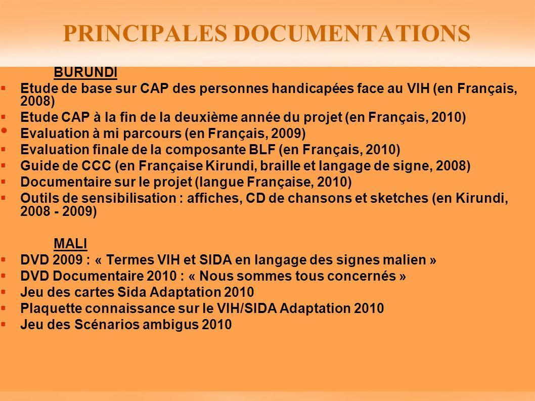 PRINCIPALES DOCUMENTATIONS BURUNDI Etude de base sur CAP des personnes handicapées face au VIH (en Français, 2008) Etude CAP à la fin de la deuxième a
