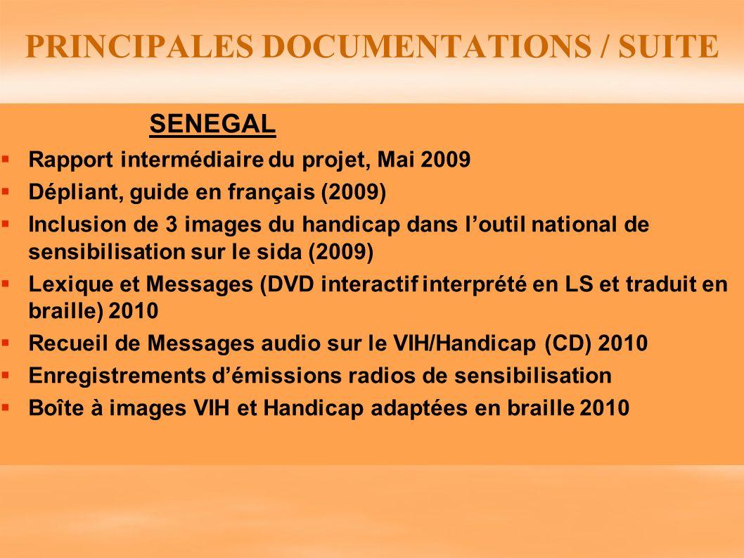 PRINCIPALES DOCUMENTATIONS / SUITE SENEGAL Rapport intermédiaire du projet, Mai 2009 Dépliant, guide en français (2009) Inclusion de 3 images du handi