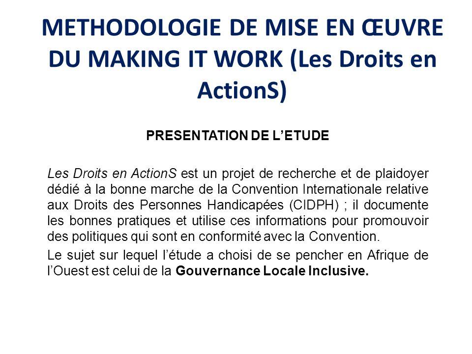 METHODOLOGIE DE MISE EN ŒUVRE DU MAKING IT WORK (Les Droits en ActionS) PRESENTATION DE LETUDE Les Droits en ActionS est un projet de recherche et de