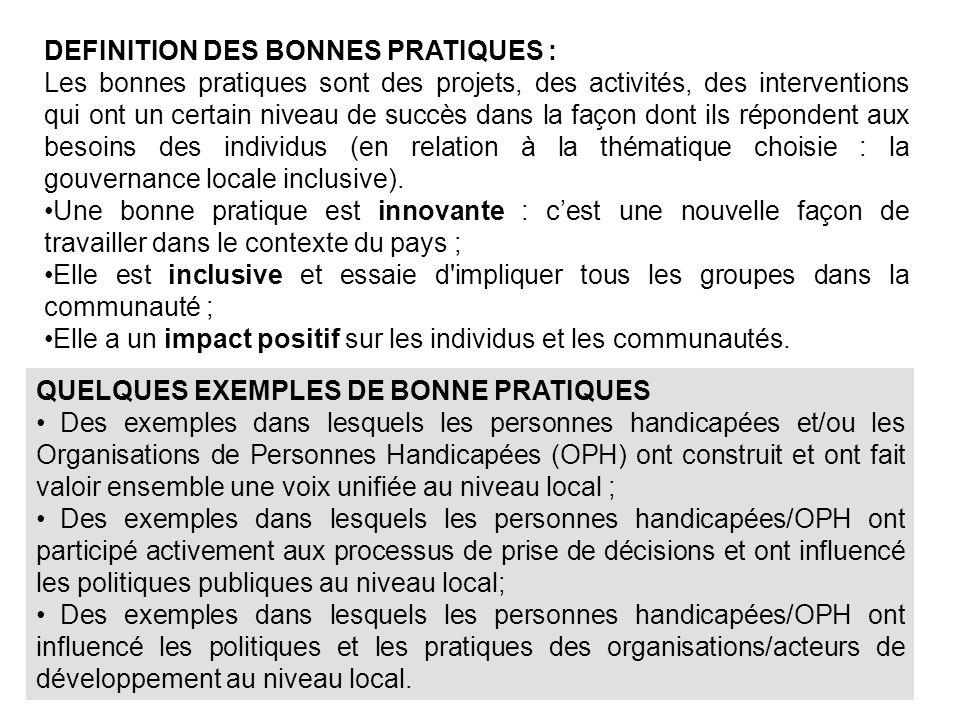 IDENTIFICATION DE QUELQUE BONNES PRATIQUES AU MALI -Bougouni : Démarche de concertation pour linclusion des préoccupations des personnes handicapées dans le Programme de Développement Economique, Social et Culturel (PDESC) de la commune de Bougouni - Banamba : Participation des personnes handicapées dans le processus de développement local du cercle de Banamba.