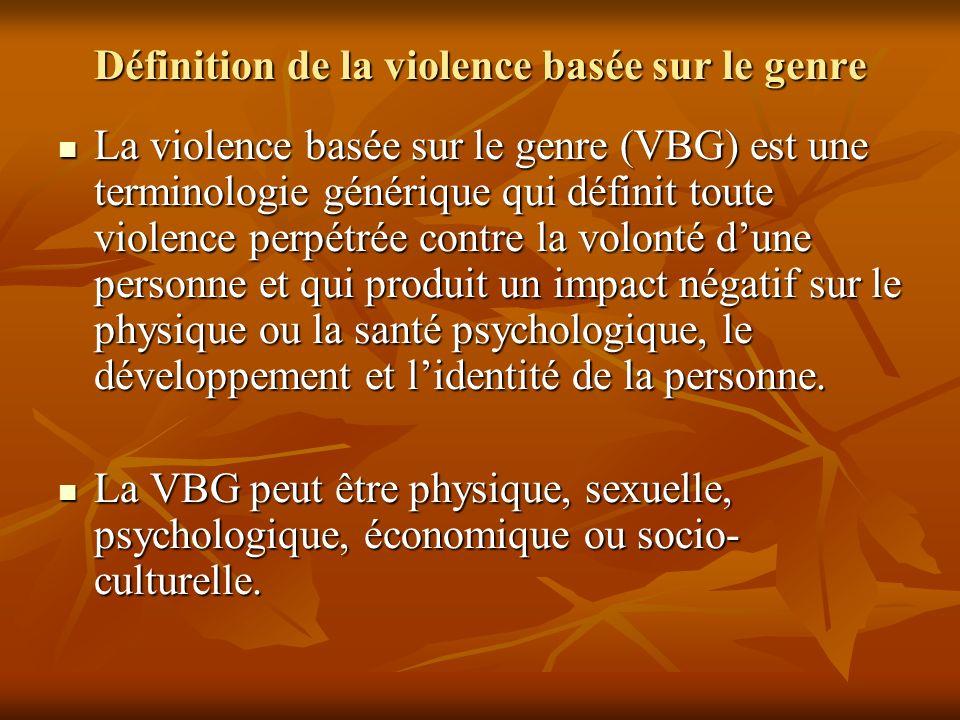 Définition de la violence basée sur le genre La violence basée sur le genre (VBG) est une terminologie générique qui définit toute violence perpétrée