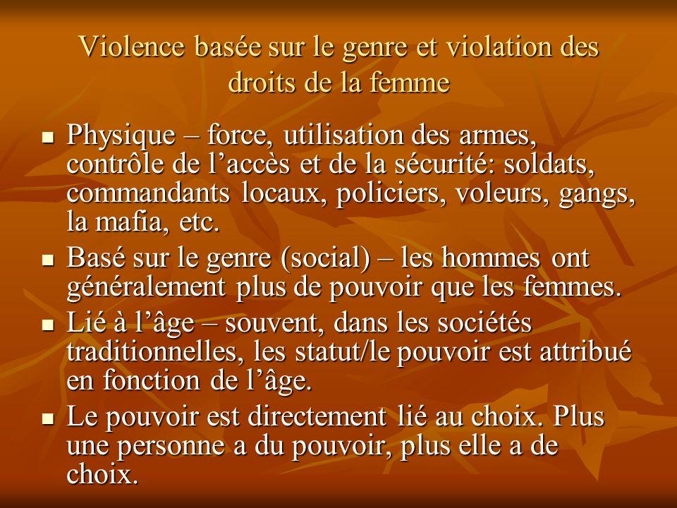 Violence basée sur le genre et violation des droits de la femme Physique – force, utilisation des armes, contrôle de laccès et de la sécurité: soldats