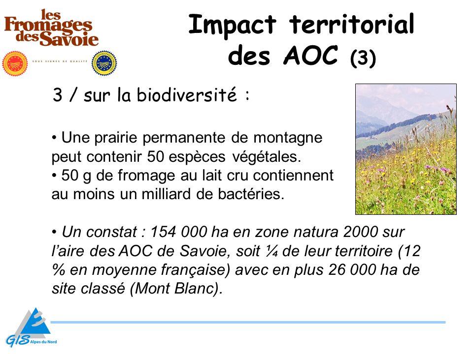 Une prairie permanente de montagne peut contenir 50 espèces végétales. 50 g de fromage au lait cru contiennent au moins un milliard de bactéries. Un c
