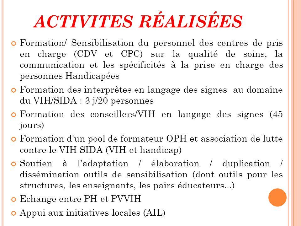 ACTIVITES RÉALISÉES Formation/ Sensibilisation du personnel des centres de pris en charge (CDV et CPC) sur la qualité de soins, la communication et le
