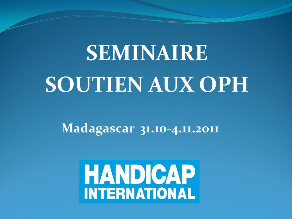 Madagascar 31.10-4.11.2011 SEMINAIRE SOUTIEN AUX OPH
