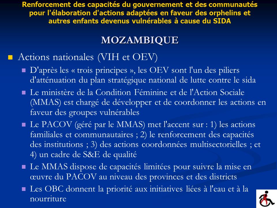 Actions nationales (VIH et OEV) D'après les « trois principes », les OEV sont l'un des piliers d'atténuation du plan stratégique national de lutte con