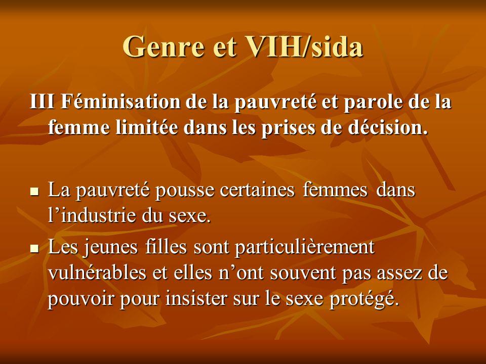 Genre et VIH/sida III Féminisation de la pauvreté et parole de la femme limitée dans les prises de décision. La pauvreté pousse certaines femmes dans