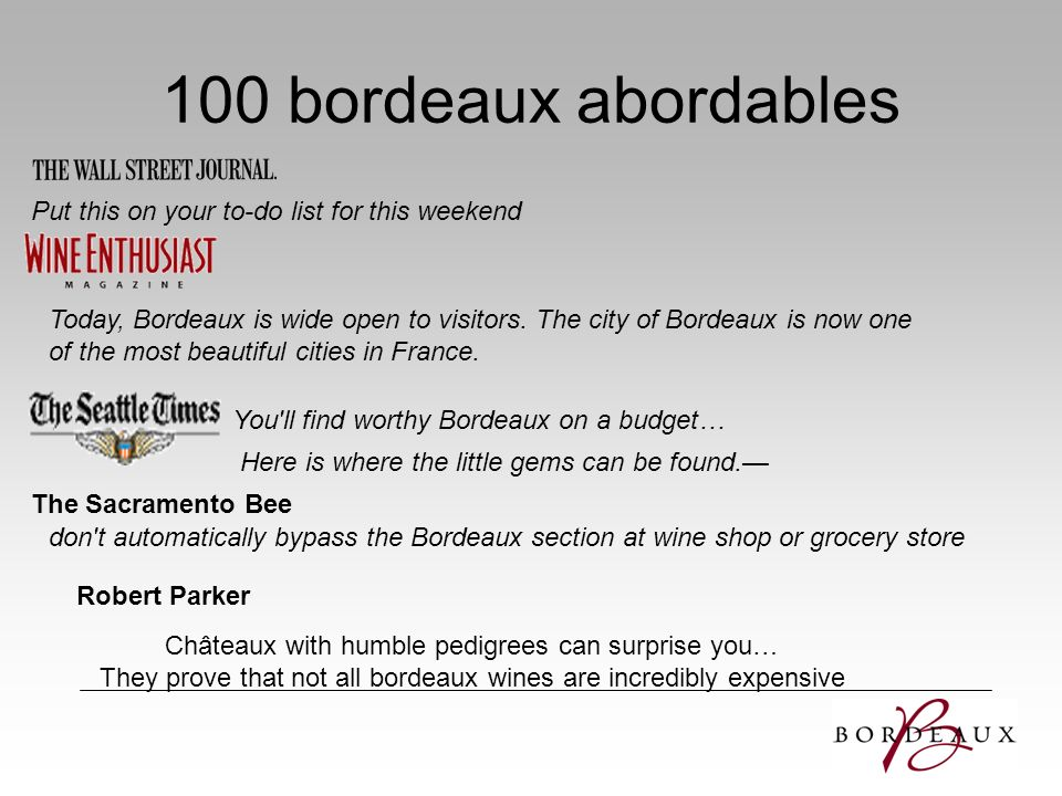 100 bordeaux abordables Put this on your to-do list for this weekend Today, Bordeaux is wide open to visitors. The city of Bordeaux is now one of the