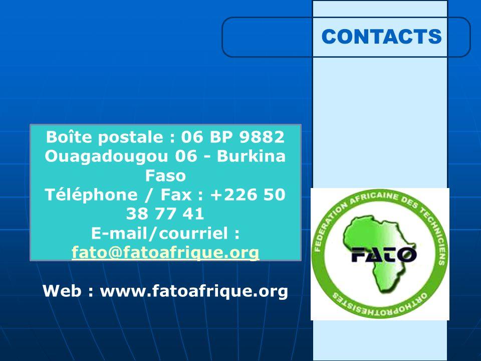 CONTACTS Boîte postale : 06 BP 9882 Ouagadougou 06 - Burkina Faso Téléphone / Fax : +226 50 38 77 41 E-mail/courriel : fato@fatoafrique.org fato@fatoa