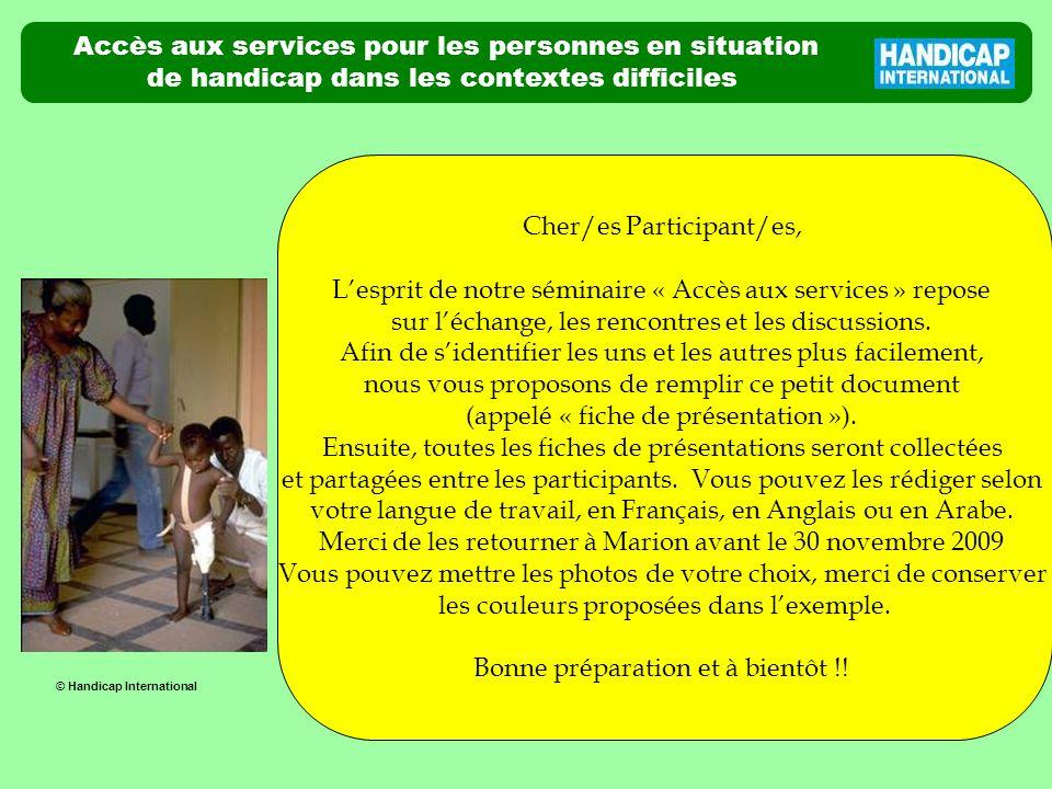 Accès aux services pour les personnes en situation de handicap dans les contextes difficiles Cher/es Participant/es, Lesprit de notre séminaire « Accè