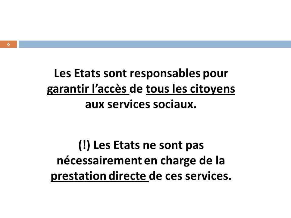 6 Les Etats sont responsables pour garantir laccès de tous les citoyens aux services sociaux.