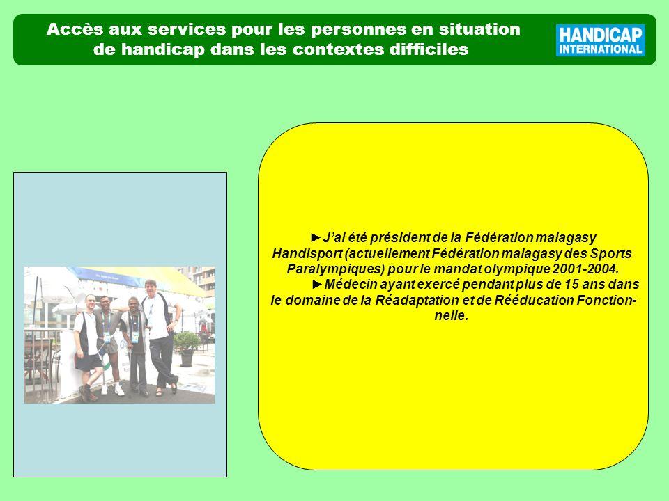Accès aux services pour les personnes en situation de handicap dans les contextes difficiles photo Jai été président de la Fédération malagasy Handisp