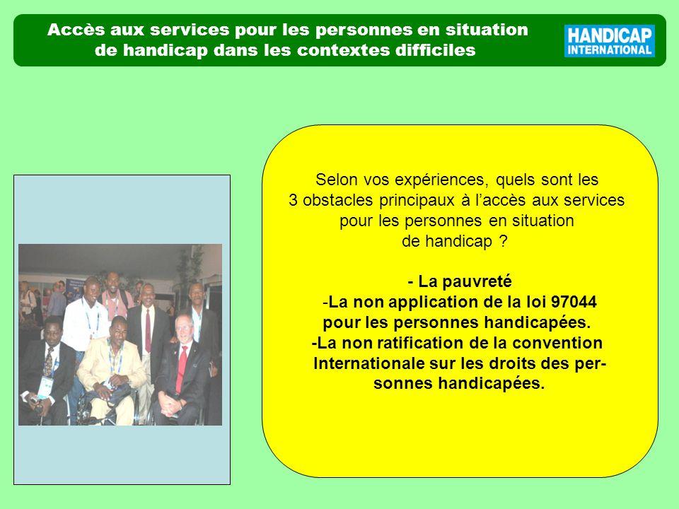 Accès aux services pour les personnes en situation de handicap dans les contextes difficiles photo Selon vos expériences, quels sont les 3 obstacles p