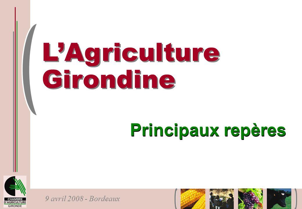 LAgriculture Girondine LAgriculture Girondine Principaux repères