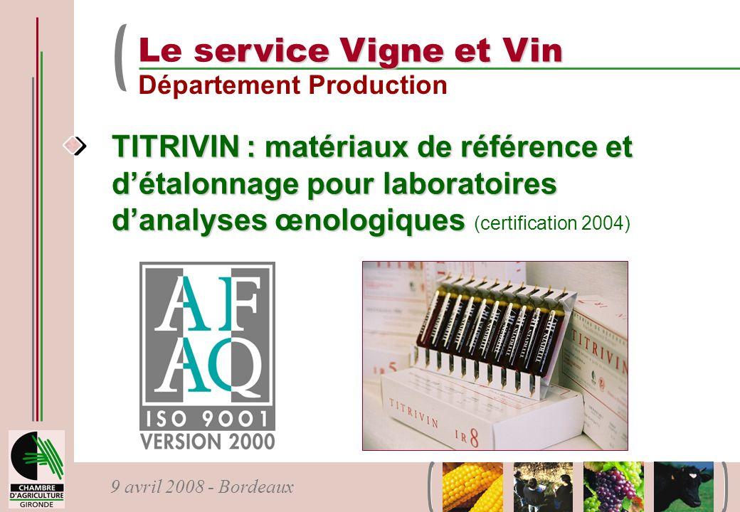 9 avril 2008 - Bordeaux TITRIVIN : matériaux de référence et détalonnage pour laboratoires danalyses œnologiques TITRIVIN : matériaux de référence et