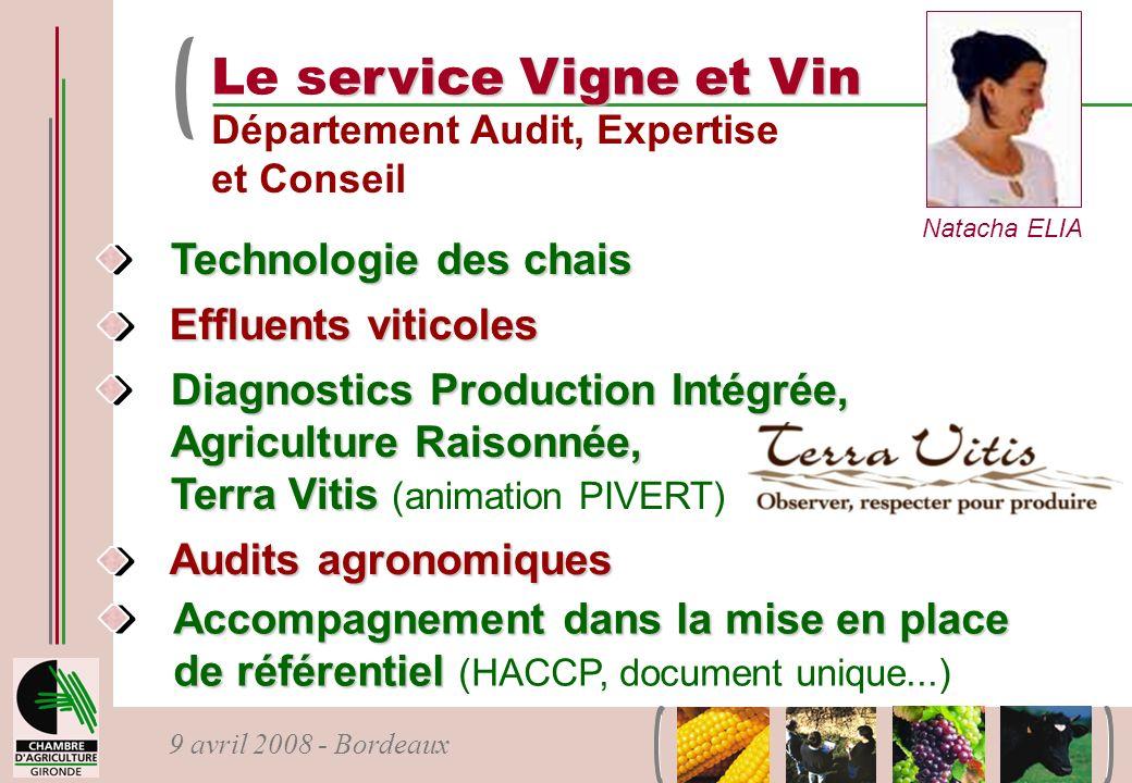 9 avril 2008 - Bordeaux ervice Vigne et Vin Le service Vigne et Vin Département Audit, Expertise et Conseil Natacha ELIA Technologie des chais Effluen