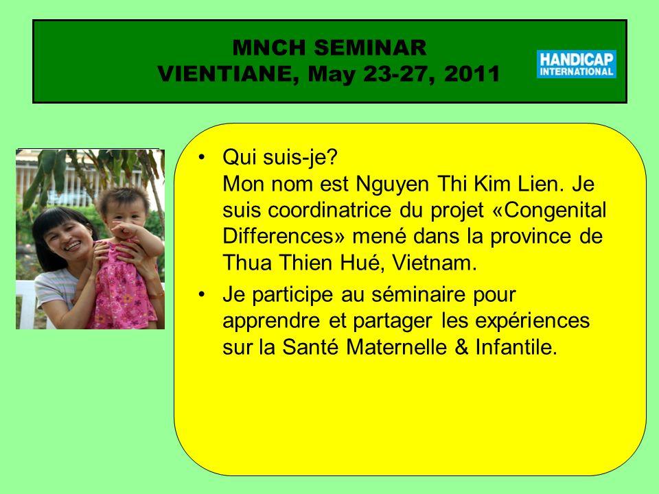 Qui suis-je? Mon nom est Nguyen Thi Kim Lien. Je suis coordinatrice du projet «Congenital Differences» mené dans la province de Thua Thien Hué, Vietna