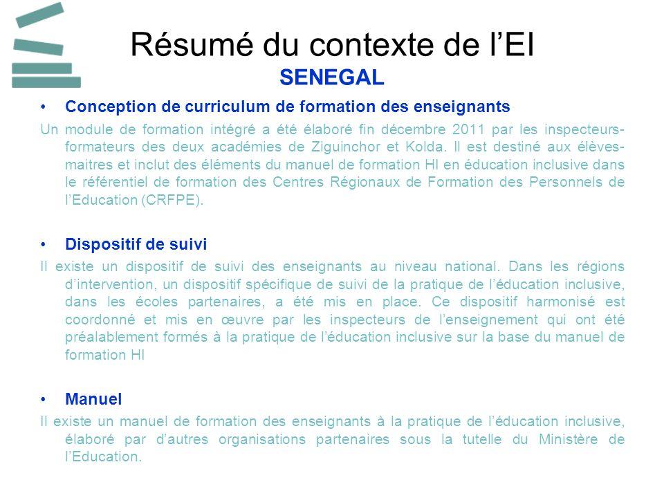 Résumé du contexte de lEI SENEGAL Conception de curriculum de formation des enseignants Un module de formation intégré a été élaboré fin décembre 2011 par les inspecteurs- formateurs des deux académies de Ziguinchor et Kolda.