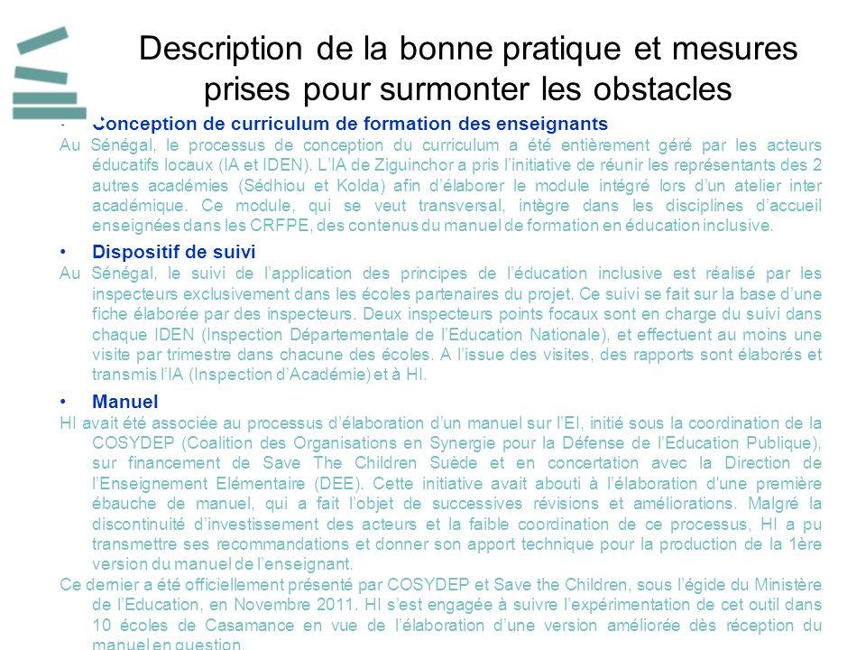 Description de la bonne pratique et mesures prises pour surmonter les obstacles Conception de curriculum de formation des enseignants Au Sénégal, le processus de conception du curriculum a été entièrement géré par les acteurs éducatifs locaux (IA et IDEN).