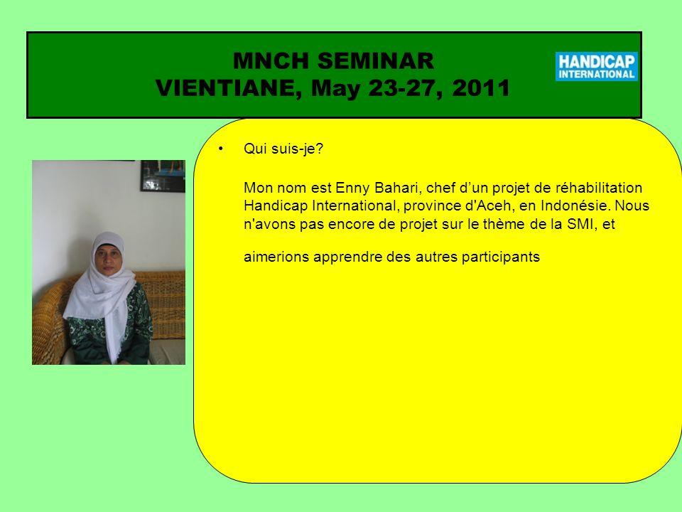 Qui suis-je? Mon nom est Enny Bahari, chef dun projet de réhabilitation Handicap International, province d'Aceh, en Indonésie. Nous n'avons pas encore