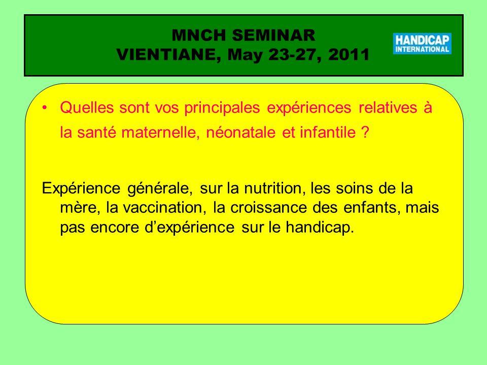 Quelles sont vos principales expériences relatives à la santé maternelle, néonatale et infantile ? Expérience générale, sur la nutrition, les soins de