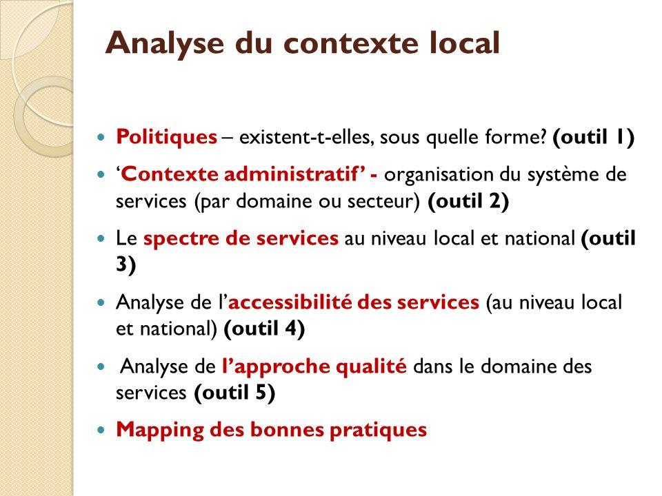 Analyse du contexte local Politiques – existent-t-elles, sous quelle forme.
